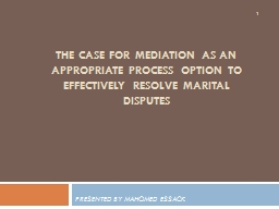 THE CASE FOR MEDIATION AS AN APPROPRIATE PROCESS OPTION TO