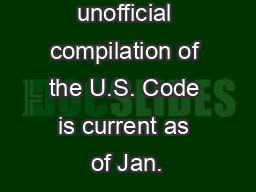 NB: This unofficial compilation of the U.S. Code is current as of Jan.
