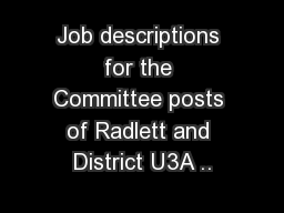 Job descriptions for the Committee posts of Radlett and District U3A ..