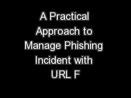 A Practical Approach to Manage Phishing Incident with URL F