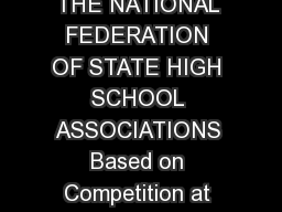 HIGH SCHOOL ATHLETICS PARTICIPATION SURVEY Conducted By THE NATIONAL FEDERATION OF STATE HIGH SCHOOL ASSOCIATIONS Based on Competition at the High School Level in the  School Year BOYS GIRLS COMBIN