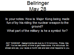 In your notes: How is  Major Kong being made fun of by his