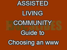 ASSISTED LIVING COMMUNITY Guide to Choosing an www PDF document - DocSlides