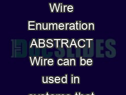 Application Report SPMAA August  Revised November  Wire Enumeration ABSTRACT Wire can be used in systems that have low speed and low power communication requirements