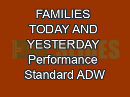 FAMILIES TODAY AND YESTERDAY Performance Standard ADW