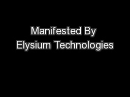 Manifested By Elysium Technologies PowerPoint PPT Presentation