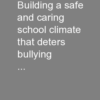 Building a safe and caring school climate that deters bullying ...