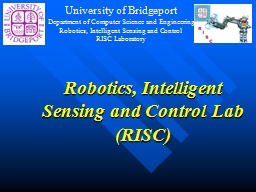 Robotics, Intelligent Sensing and Control Lab (RISC) PowerPoint PPT Presentation