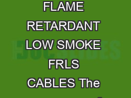 An IS  ISO  Company PVC Insulated Power  Control Cables Finolex FLAME RETARDANT LOW SMOKE FRLS CABLES The occurrence of fires in power plants and industrial complexes and in public places like theatr