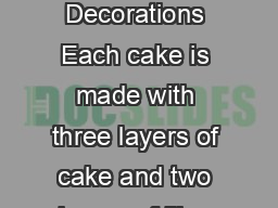 Special Order Cake Menu Cake Sizes Fillings Decorations Each cake is made with three layers of cake and two layers of lling plus frosting and decorations