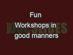 Fun Workshops in good manners