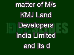 Order in the matter of M/s KMJ Land Developers India Limited and its d