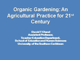 Organic Gardening: An Agricultural Practice for 21