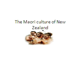 The Maori culture of New Zealand