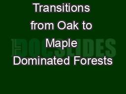 Transitions from Oak to Maple Dominated Forests