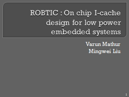 ROBTIC : On chip I-cache design for low power embedded syst