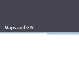 Maps and GIS PowerPoint PPT Presentation