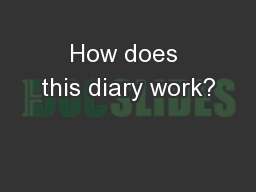 How does this diary work?