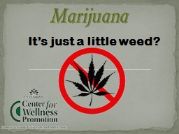 It�s just a little weed?