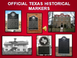 OFFICIAL TEXAS HISTORICAL MARKERS PowerPoint PPT Presentation