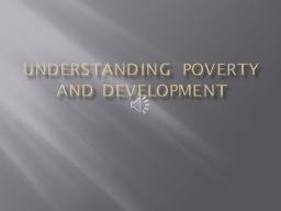 Understanding Poverty and Development