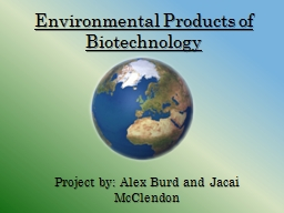 Environmental Products of Biotechnology PowerPoint PPT Presentation