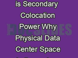 White Paper Series COLOCATION POWER Why Physical Data Center Space is Secondary  Colocation Power Why Physical Data Center Space is Secondary Colocation requirements can no longer be expressed in ter