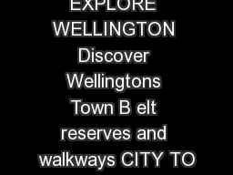 EXPLORE WELLINGTON Discover Wellingtons Town B elt reserves and walkways CITY TO PowerPoint PPT Presentation