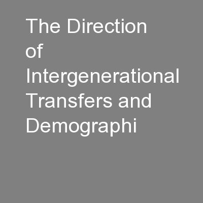 The Direction of Intergenerational Transfers and Demographi