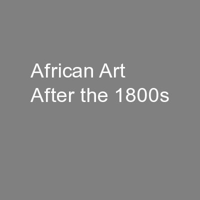African Art After the 1800s