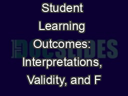 Student Learning Outcomes: Interpretations, Validity, and F