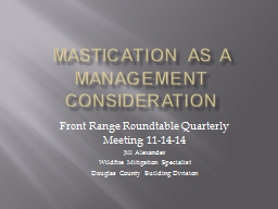 Mastication as a Management Consideration