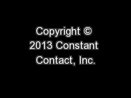 Copyright © 2013 Constant Contact, Inc. PowerPoint PPT Presentation