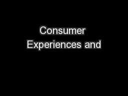 Consumer Experiences and PowerPoint PPT Presentation