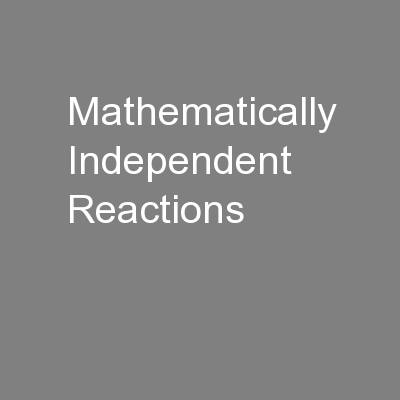 Mathematically Independent Reactions