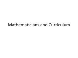 Mathematicians and Curriculum