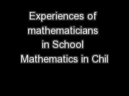 Experiences of mathematicians in School Mathematics in Chil