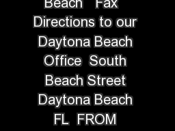 Volusia Reporting Company Toll Free   Daytona Beach   Fax   Directions to our Daytona Beach Office  South Beach Street Daytona Beach FL  FROM JACKSONVILLE I South EXIT A SR East EAST SR Right South F