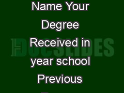 GRAD AND LAW STUDENTS ONLY Adviser Name Type Awarded College or University Name Your Degree Received in year school Previous Degree Received in year school Degrees Degree Received in year school APPL