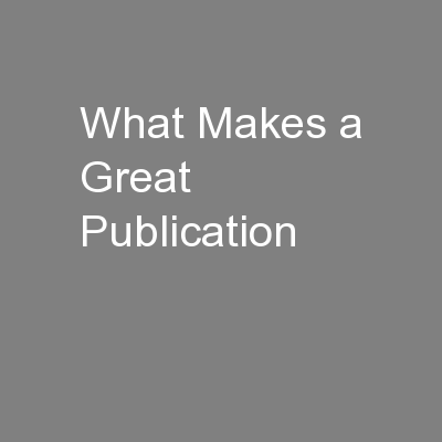 What Makes a Great Publication
