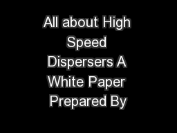 All about High Speed Dispersers A White Paper Prepared By