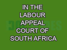 IN THE LABOUR APPEAL COURT OF SOUTH AFRICA
