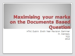 Maximising your marks on the Documents Based Question PowerPoint PPT Presentation