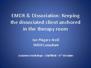 EMDR and  Dissociation  Keeping the dissociated client anchored in the therapy room