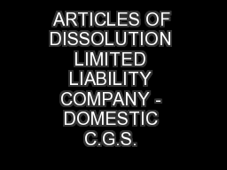 ARTICLES OF DISSOLUTION LIMITED LIABILITY COMPANY - DOMESTIC C.G.S.