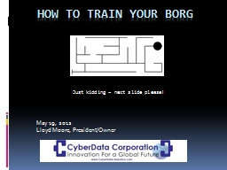 How To Train Your Borg