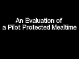 An Evaluation of a Pilot Protected Mealtime