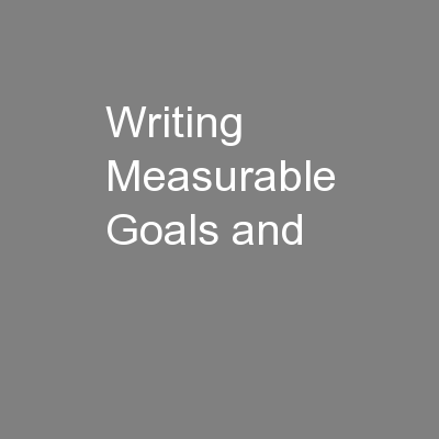 Writing Measurable Goals and