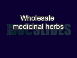 Wholesale medicinal herbs
