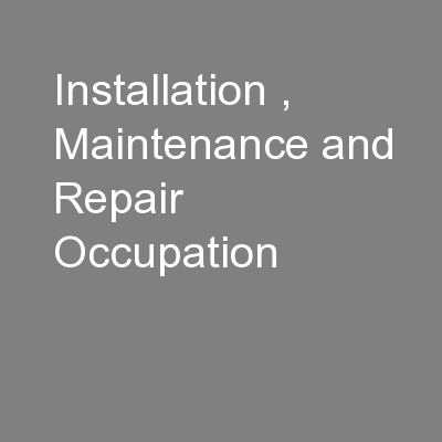 Installation , Maintenance and Repair Occupation